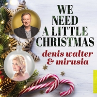 Denis Walter & Mirusia - We Need A Little Christmas   6 Track EP